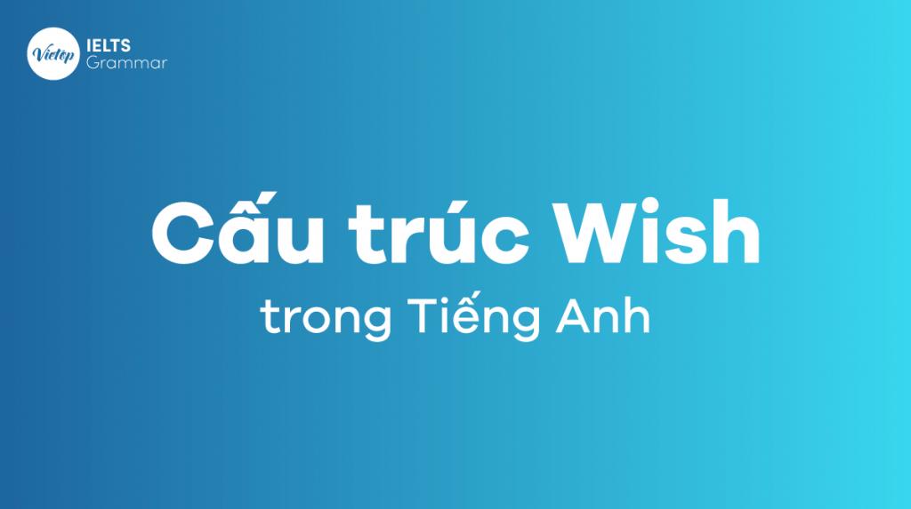 Cấu trúc Wish trong tiếng Anh